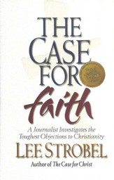 The Case for Faith: A Journalist Investigates the Toughest Objections to Christianity - eBook