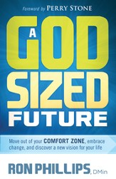 A God-Sized Future: Move out of your comfort zone, embrace change, and discover a new vision for your life - eBook