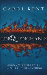 Unquenchable: Grow a Wildfire Faith That Will Endure Anything - Slightly Imperfect