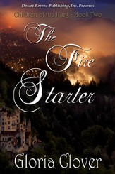 Children of the King Book Two: The Fire Starter - eBook