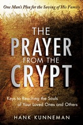 The Prayer from the Crypt: Keys to Reaching the Souls of Your Loved Ones and Others - eBook