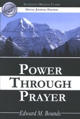 Power Through Prayer: (Authentic Original Classic) - eBook