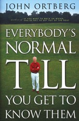 Everybody's Normal Till You Get to Know Them - eBook