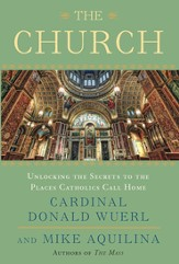 The Church: Unlocking the Secrets to the Places Catholics Call Home - eBook
