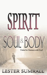 Spirit, Soul, & Body - eBook