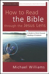 How to Read the Bible through the Jesus Lens: A Guide to Christ-Focused Reading of Scripture - Slightly Imperfect