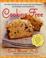 Cooking Free: 220 Flavorful Recipes for People with Food Allergies and Multiple Food Sensitivities