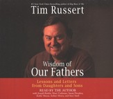 Wisdom of Our Fathers: Lessons and Letters from Daughters and Sons, Audio CD's
