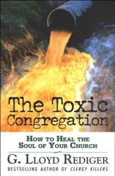 The Toxic Congregation: How to Heal the Soul of Your Church - Slightly Imperfect