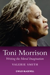 Toni Morrison: Writing the Moral Imagination - eBook