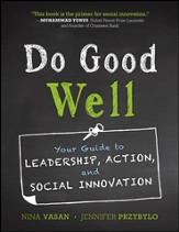 Do Good Well: Your Guide to Leadership, Action, and Social Innovation - eBook