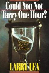 Could You Not Tarry: Learning the joy of prayer - eBook