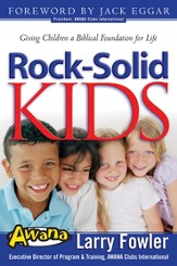 Rock Solid Kids: Giving Children A Biblical Foundation for Life - eBook