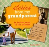 Stories From My Grandparent: An Heirloom Journal for Your Grandchild