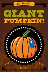 Grow Your Own Giant Pumpkin