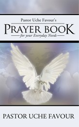 Pastor Uche Favours Prayer Book for your Everyday Needs - eBook