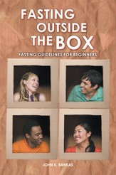 Fasting Outside the Box: Fasting Guidelines for Beginners - eBook