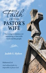 The Faith of the Pastor's Wife: Surviving in ministry yet remaining in love with God and His people - eBook