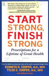 Start Strong, Finish Strong: Prescriptions for a Lifetime of Health