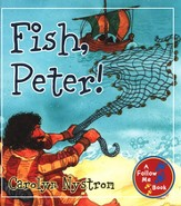 Fish, Peter!: A Follow Me Book