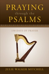 Praying through the Psalms: 150 Days of Prayer - eBook