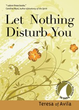 Let Nothing Disturb You (30 Days with a Great Spiritual Teacher Series) - eBook
