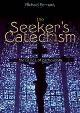 The Seeker's Catechism: The Basics of Catholicism - eBook