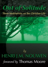 Out of Solitude: Three Meditations on the Christian Life - eBook