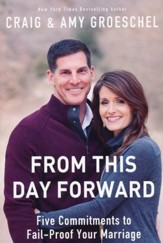 From This Day Forward: Five Commitments to Fail-Proof Your Marriage - Slightly Imperfect