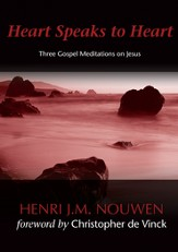 Heart Speaks to Heart: Three Gospel Meditations on Jesus - eBook