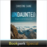 Undaunted: Daring to Do What God Calls You to Do - Autographed  Edition