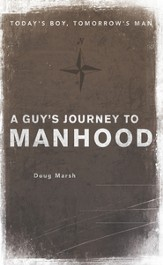 A Guy's Journey to Manhood: Today's Boy, Tomorrow's Man - eBook