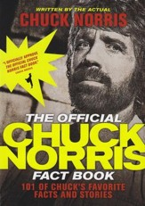 The Official Chuck Norris Fact Book: 101 Amazing Facts About One of the World's Greatest Action Heroes!