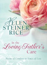 In the Loving Father's Care: Poems of Comfort in Times of Loss - eBook