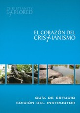 El Corazón del Cristianismo, Guía del Instructor  (Christianity Explored Leader's Guide)