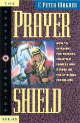 Prayer Shield: How To Intercede for Pastors, Christian Leaders and Others On the Spiritual Frontlines - eBook