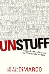 Unstuff: Making Room in Your Life for What Really Matters