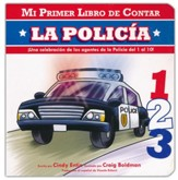 Mi Primer Libro de Contar: La Policía  (My First Counting Book: Police Officers)