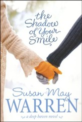 The Shadow of Your Smile, Deep Haven Series #5