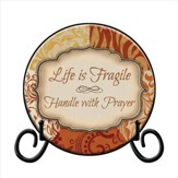 Life is Fragile Plate, with Easel