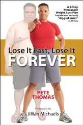 Lose It Fast, Lose It Forever: A 4-Step Permanent   Weight Loss Plan from the Most Successful Biggest Loser