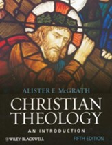 Christian Theology: An Introduction, Fifth Edition