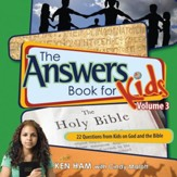 Answers Book for Kids Volume 3: 22 Questions from Kids on God and the Bible - eBook