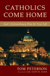 Catholics Come Home: God's Plan for Your Extraordinary Life - eBook