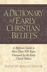 A Dictionary of Early Christian Beliefs,          Slightly Imperfect