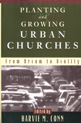 Planting and Growing Urban Churches: From Dream to Reality - eBook
