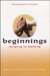Beginnings: Longing to Belong, Participant's Guide