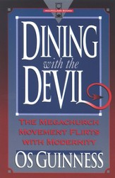 Dining with the Devil: The Megachurch Movement Flirts with Modernity - eBook