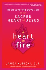 A Heart on Fire: Rediscovering Devotion to the Sacred Heart of Jesus - eBook
