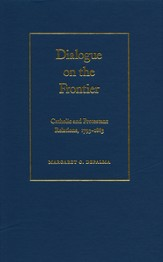 Dialogue on the Frontier: Catholic and Protestant Relationships - eBook